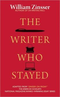 Zinsser-The Writer Who Stayed